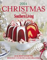 Christmas With Southern Living 2014: The Ultimate Guide To Holiday Cooking & Decorating