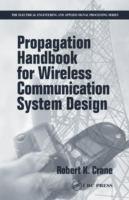 Propagation Handbook for Wireless Communication System Design [electronic resource]
