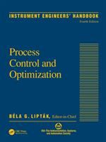 Instrument Engineers' Handbook: Vol. 2 [electronic resource] Process Control and Optimization.