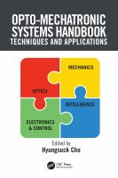 Opto-Mechatronic Systems Handbook [electronic resource]: Techniques and Applications