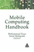 Mobile Computing Handbook [electronic resource]