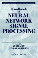 Handbook of Neural Network Signal Processing [electronic resource]