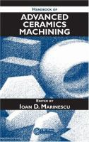 Handbook of advanced ceramics machining [electronic resource]