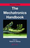 The Mechatronics Handbook. Set [electronic resource]