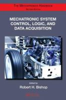 The mechatronics handbook. Mechatronic system control, logic, and data acquisition [electronic resource]