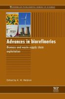 Advances in biorefineries [electronic resource] : biomass and waste supply chain exploitation