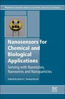 Nanosensors for chemical and biological applications [electronic resource] : sensing with nanotubes, nanowires and nanoparticles