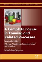 A complete course in canning and related processes. Volume 2, Microbiology, packaging, HACCP and ingredients [electronic resource]