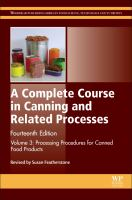 A complete course in canning and related processes. Volume 3, Processing procedures for canned food products [electronic resource]