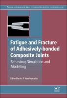 Fatigue and fracture of adhesively-bonded composite joints [electronic resource] : behaviour, simulation and modelling