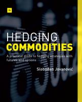 Hedging commodities [electronic resource] : a practical guide to hedging strategies with futures and options