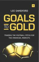 Goals to gold [electronic resource] : trading the football pitch for the financial markets
