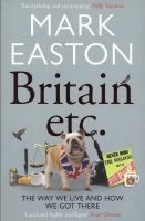 Britain etc. :the way we live and how we got there /Mark Easton.