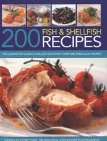 200 fish & shellfish recipes : the definitive cook's collection with over 200 fabulous recipes shown in more than 700 beautiful step-by-step photographs
