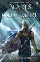 Blades of the old empire [electronic resource]