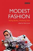 Modest fashion : styling bodies, mediating faith
