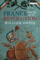 France and the age of revolution : regimes old and new from Louis XIV to Napoleon Bonaparte