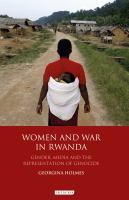 Women and war in Rwanda : gender, media and the representation of genocide