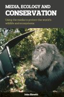 Media, ecology and conservation : using the media to protect the world's wildlife and ecosystems
