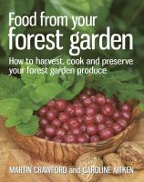 Food from your forest garden : how to harvest, cook and preserve your forest garden produce