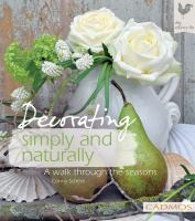 Decorating simply and naturally : a walk through the seasons