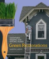 Green restorations : sustainable building and historic homes