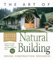The art of natural building : design, construction, resources