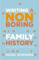 Writing A Non Boring Family History