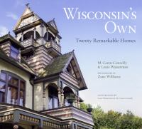 Wisconsin's own : twenty remarkable homes