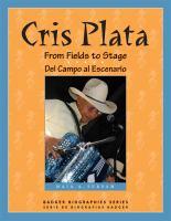 Cris Plata [electronic resource] : from fields to stage = del campo al escenario