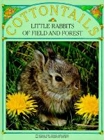 Cottontails: Little Rabbits of Field and Forest (Kids Want to Know Series)