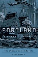 Portland in Three Centuries