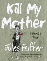 Cover of the book Kill my mother : a graphic novel