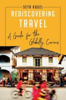 Rediscovering travel : a guide for the globally curious