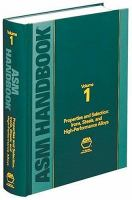 ASM Handbook, Volume 1: Vol. 1 [electronic resource] Properties and Selection: Irons, Steels, and High-Performance Alloys.