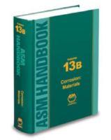 ASM Handbook Volume 13b: Vol. 13 [electronic resource] Corrosion: Materials.