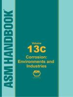 ASM Handbook, Volume 13C: Vol. 13 [electronic resource] Corrosion: Environments and Industries.