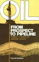 Oil [electronic resource] : from prospect to pipeline