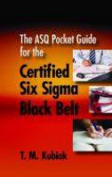 The ASQ pocket guide for the certified six sigma black belt [electronic resource]