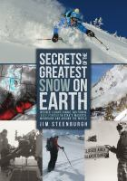 Secrets of the greatest snow on earth [electronic resource] : weather, climate change, and finding deep powder in Utah's Wasatch Mountains and around the world