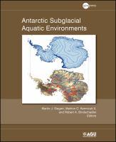 Antarctic subglacial aquatic enviroments [electronic resource]