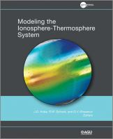 Modeling the ionosphere-thermosphere system [electronic resource]