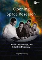 Opening space research [electronic resource] : dreams, technology, and scientific discovery