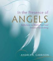 In the presence of angels : reflections on Mattie Pearl and Emanuel Swedenborg