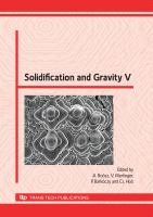 Solidification and gravity V [electronic resource] : selected, peer reviewed papers from the fifth International Conference on Solidification and Gravity, University of Miskolc,             Miskolc-Lillafüred, Hungary, September 6-9 2008