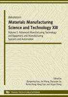 Advances in materials manufacturing science and technology XIII. Volume I, Advanced manufacturing technology and equipment, and manufacturing systems and automation [electronic             resource] : selected, peer reviewed papers from the 13th International Manufacturing Conference in China, September 21-23, 2009, Dalian, China