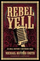 Rebel yell : an oral history of southern rock