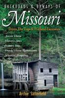 Backroads & byways of Missouri : drives, day trips & weekend excursions