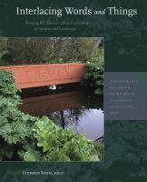 Interlacing words and things : bridging the nature-culture opposition in gardens and landscape /