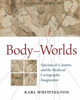 Body-worlds : Opicinus de Canistris and the medieval cartographic imagination